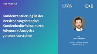 Kundenzentrierung in der Versicherungsbranche: Kundenbedürfnisse durch Advanced Analytics genauer verstehen